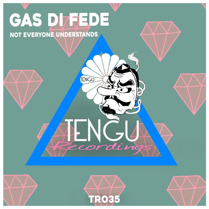 GAS DI FEDE - Not Everyone Understands