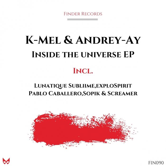 K-MEL & ANDREY AY - Inside The Universe EP
