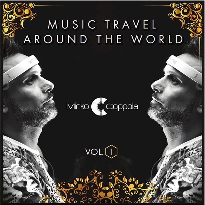 MIRKO COPPOLA - Music Travel Around The World Vol 1