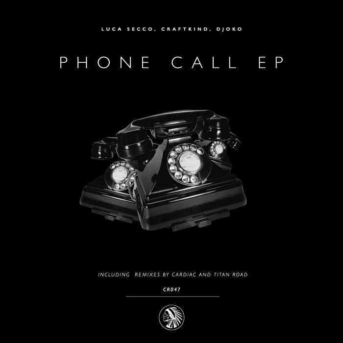 DJOKO/LUCA SECCO/CRAFTKIND - Phone Call EP