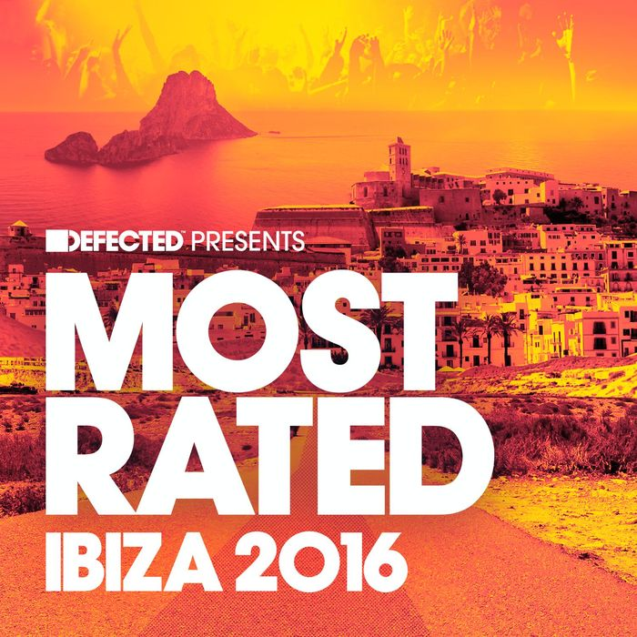 VARIOUS - Defected Presents Most Rated Ibiza 2016