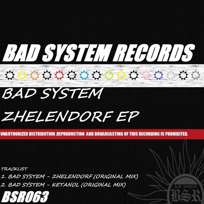 BAD SYSTEM - Zhelendorf