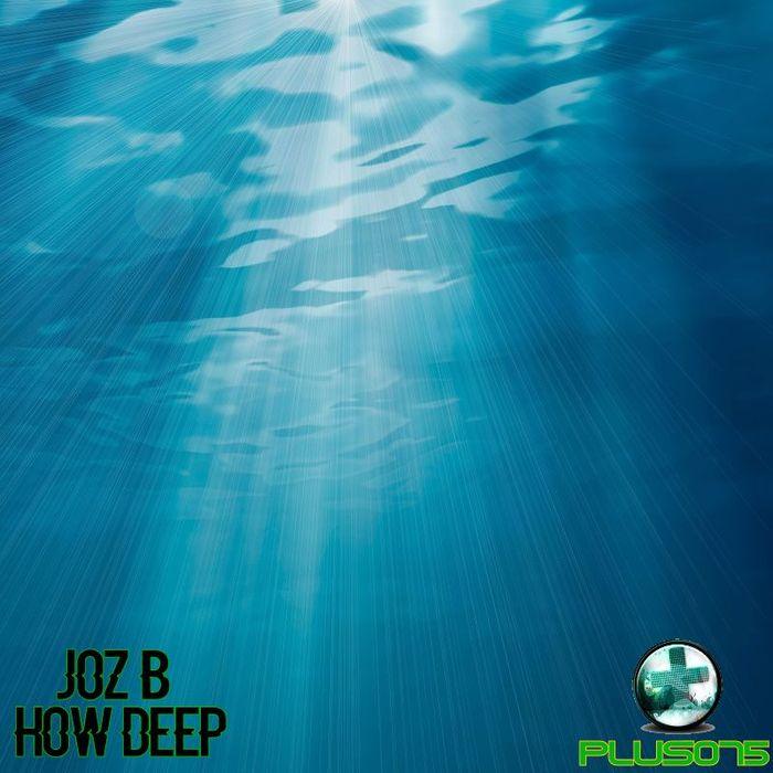 JOZ B - How Deep
