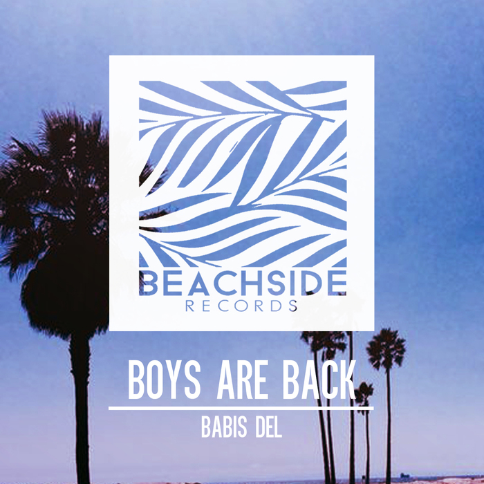 BABIS DEL - Boys Are Back