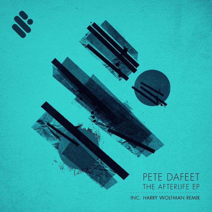 PETE DAFEET - The Afterlife EP