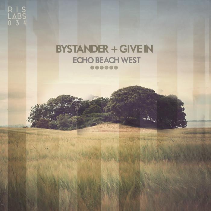 BYSTANDER/GIVE IN - Echo Beach West