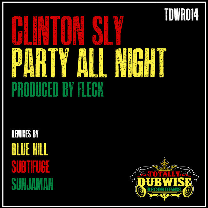 CLINTON SLY - Party All Night