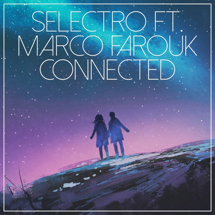 SELECTRO feat MARCO FAROUK - Connected