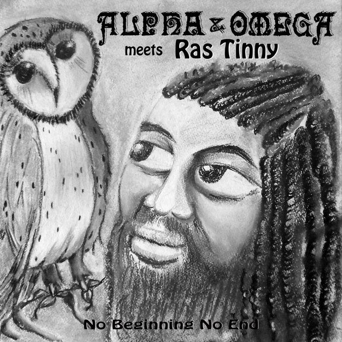 ALPHA & OMEGA - No Beginning No End (Alpha & Omega Meets Ras Tinny)