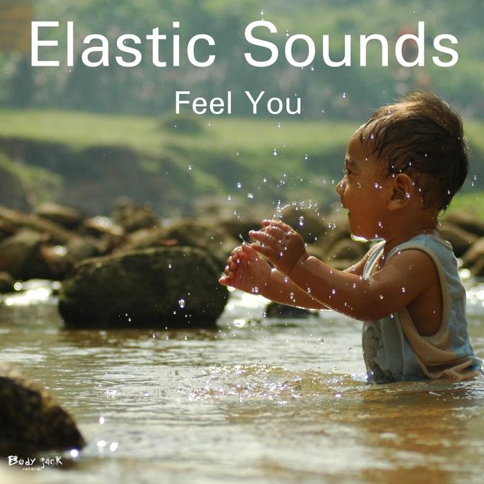 ELASTIC SOUNDS - Feel You