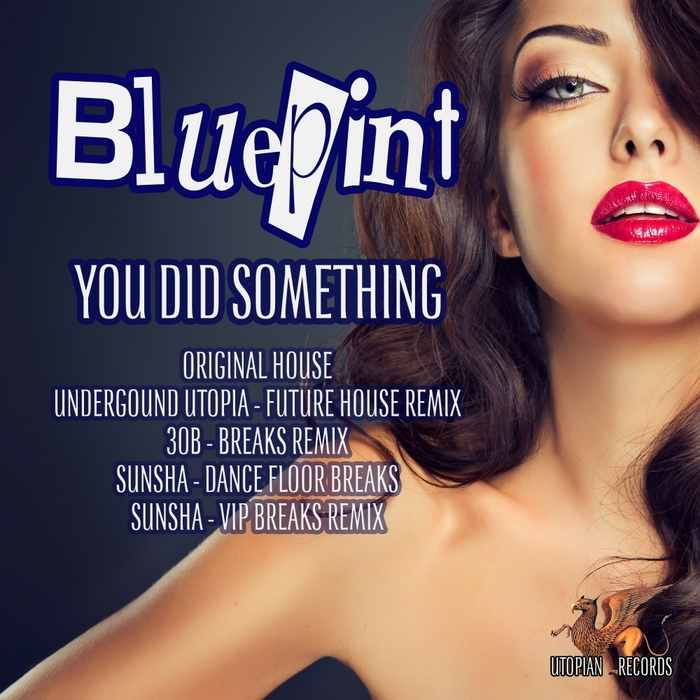 BLUEPINT - You Did Something