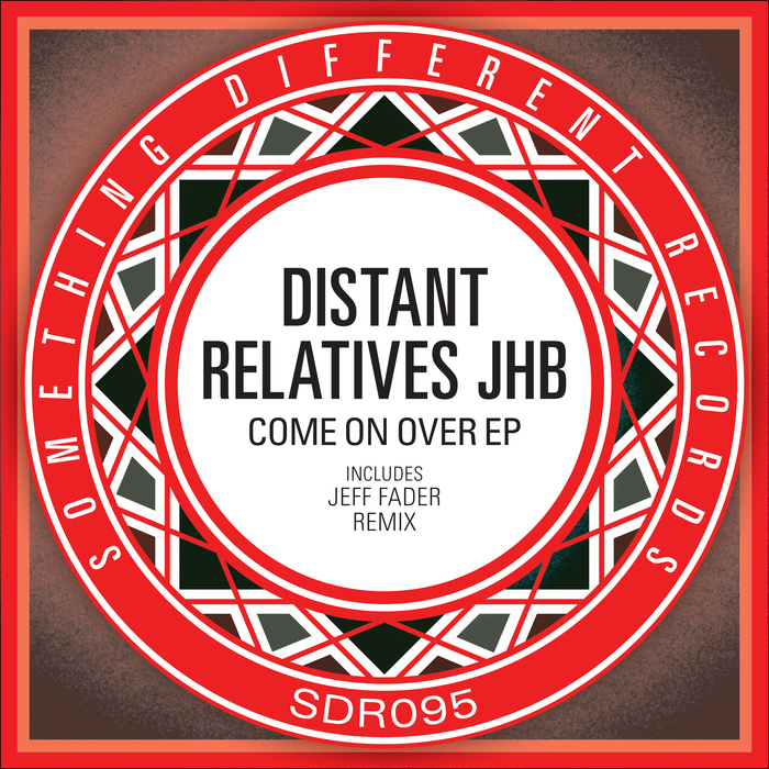 DISTANT RELATIVES JHB - Come On Over EP