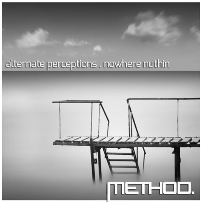 ALTERNATE PERCEPTIONS - Nowhere Nuthin