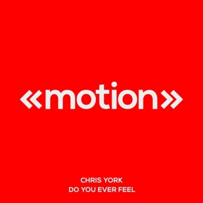 CHRIS YORK - Do You Ever Feel