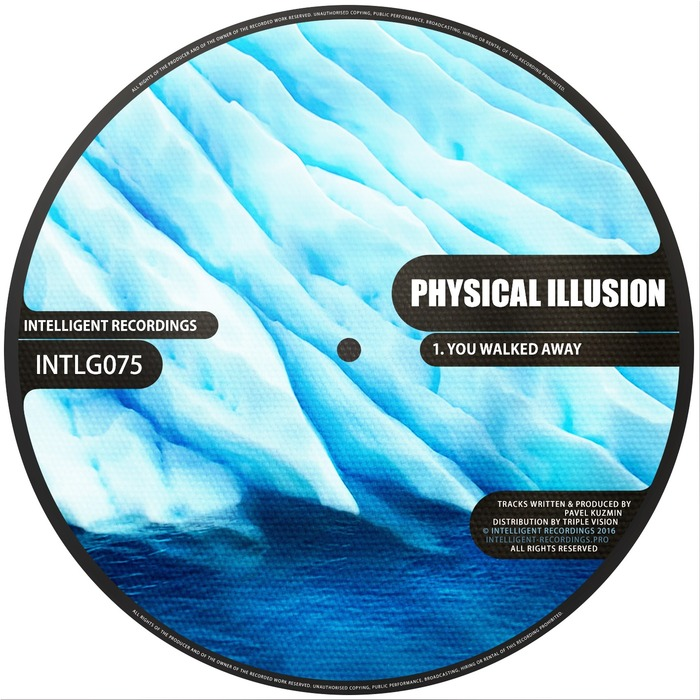 PHYSICAL ILLUSION - You Walked Away