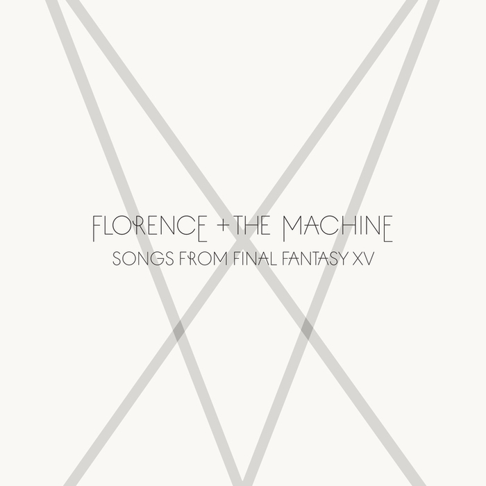FLORENCE/THE MACHINE - Songs From Final Fantasy XV