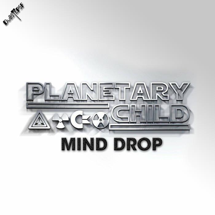 PLANETARYCHILD - Mind Drop EP