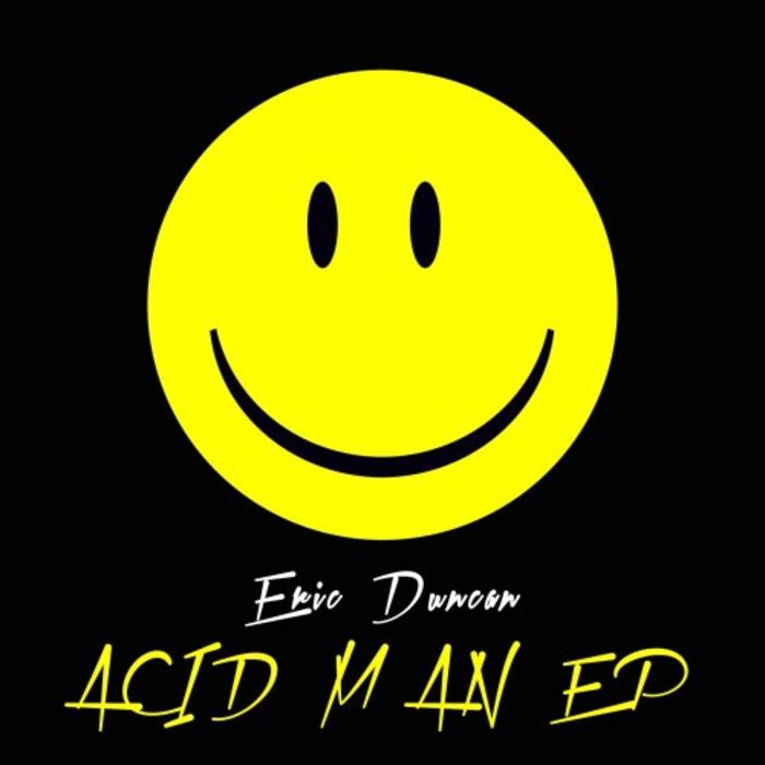ERIC DUNCAN - Acid Man EP