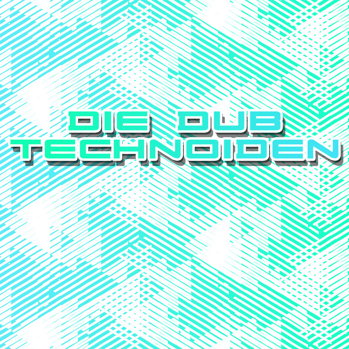 VARIOUS - Die Dub Technoiden