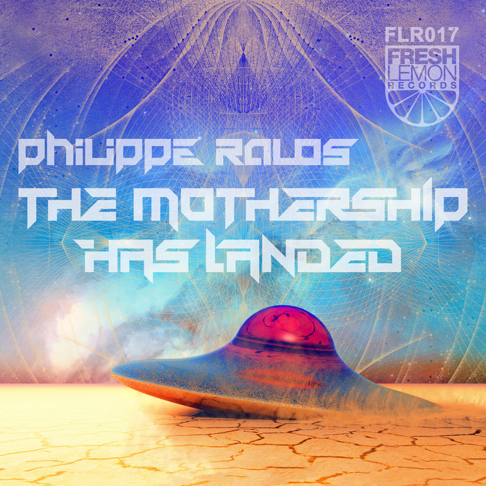 PHILIPPE RALOS - The Mothership Has Landed