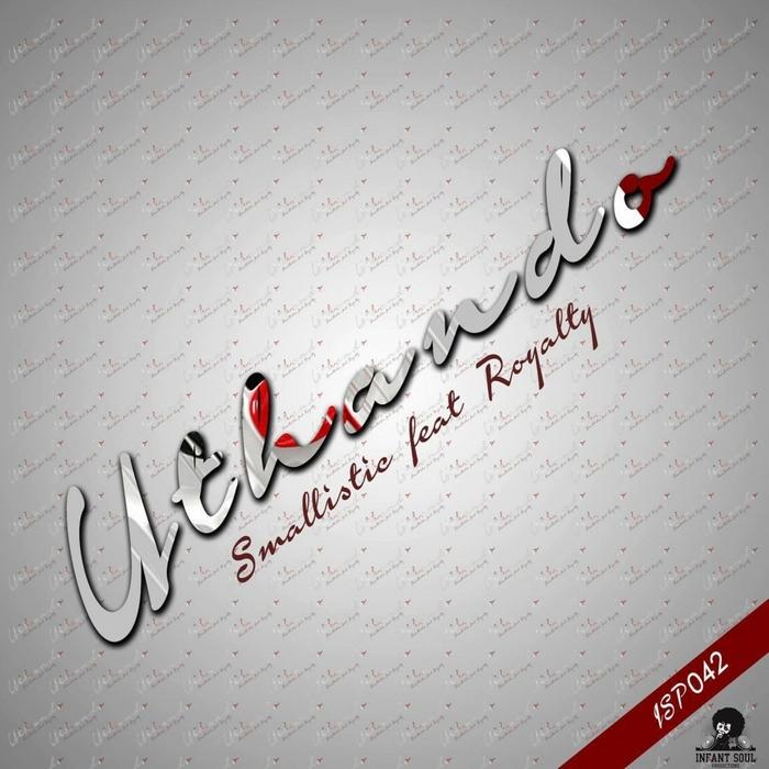 SMALLISTIC feat ROYALTY - Uthando