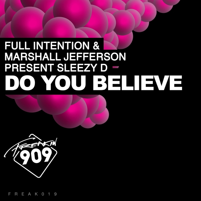 MARSHALL JEFFERSON & FULL INTENTION present SLEEZY D - Do You Believe