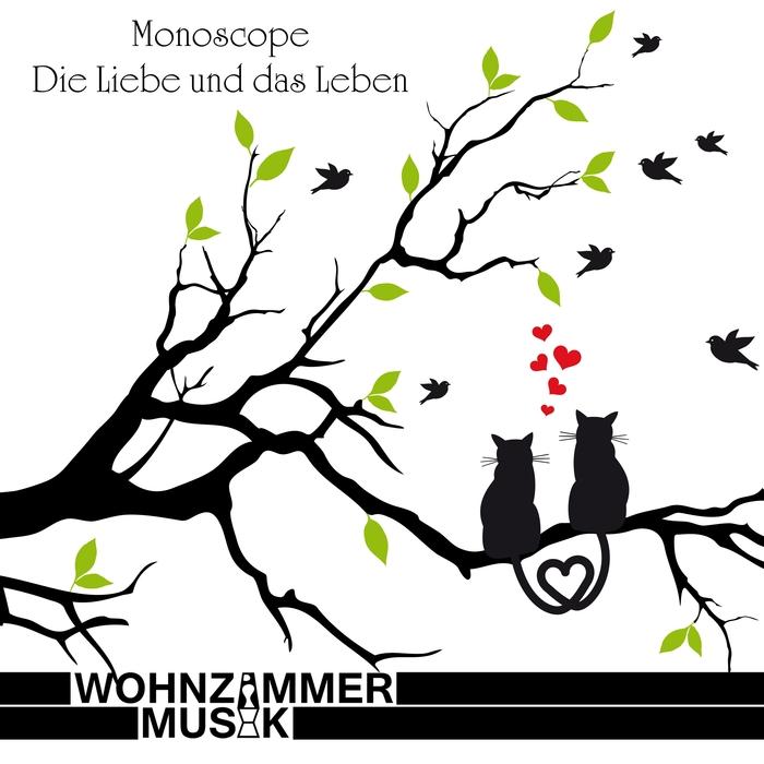 MONOSCOPE - Die Liebe Und Das Leben