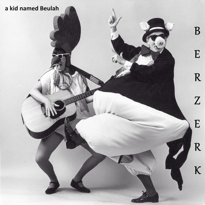 A KID NAMED BEULAH - Berzerk