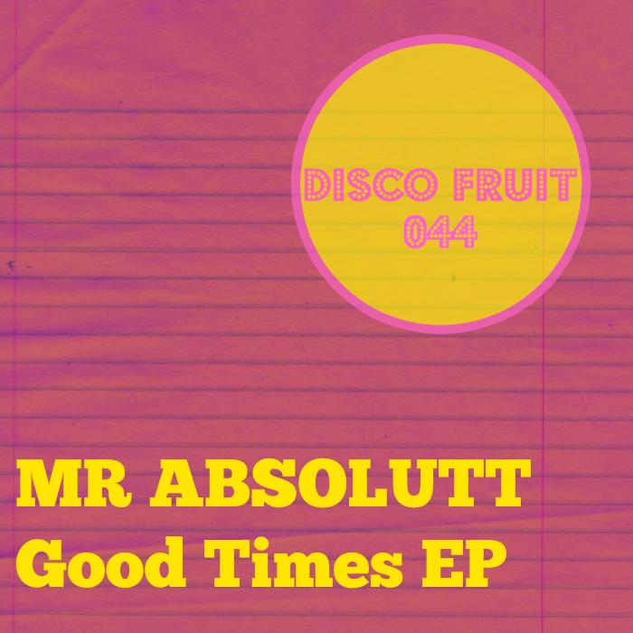MR ABSOLUTT - Good Times EP