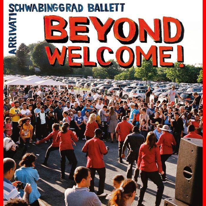 SCHWABINGGRAD BALLETT/ARRIVATI - Beyond Welcome!