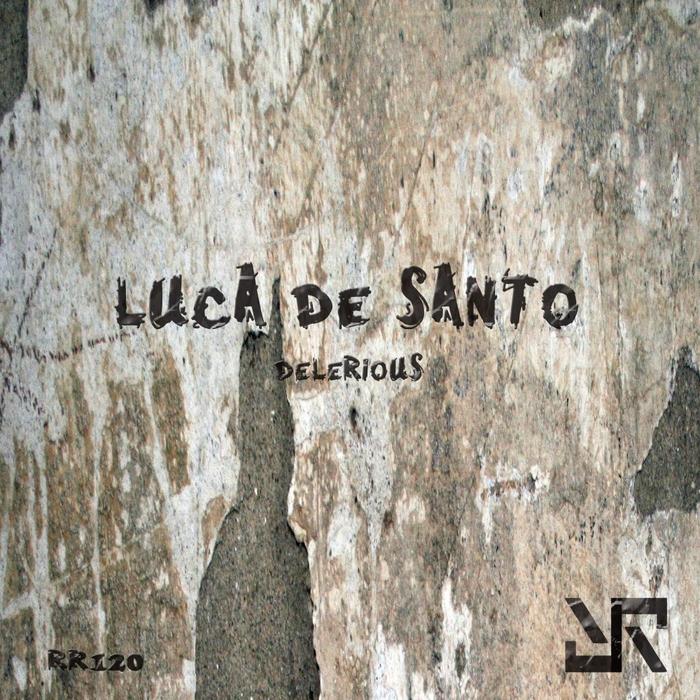 LUCA DE SANTO - Delerious