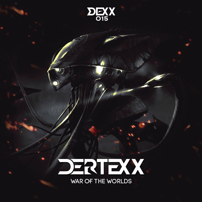 DERTEXX - War Of The Worlds