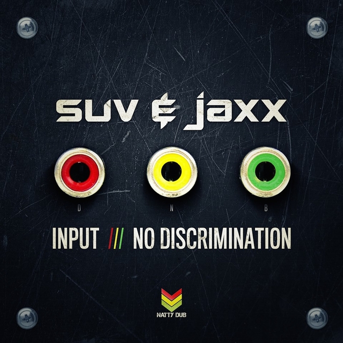 SUV & JAXX - Input/No Discrimination