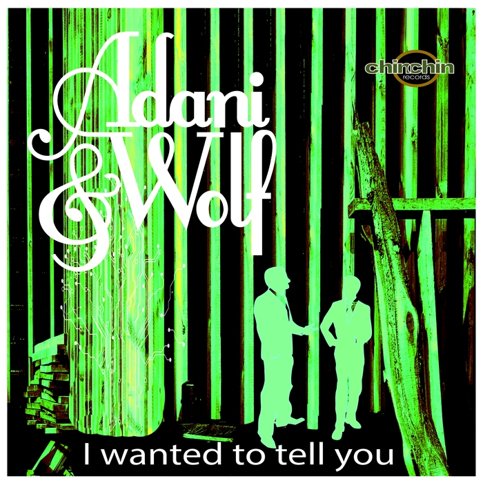 ADANI & WOLF - I Wanted To Tell You