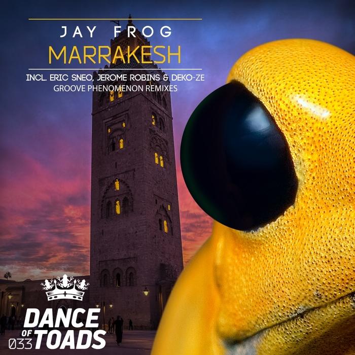 JAY FROG - Marrakesh Remixes