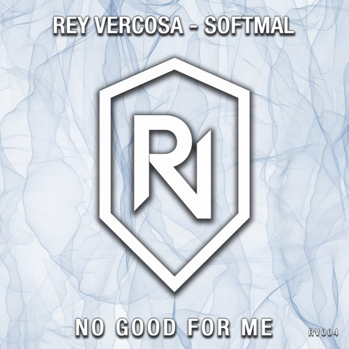 REY VERCOSA/SOFTMAL - No Good For Me