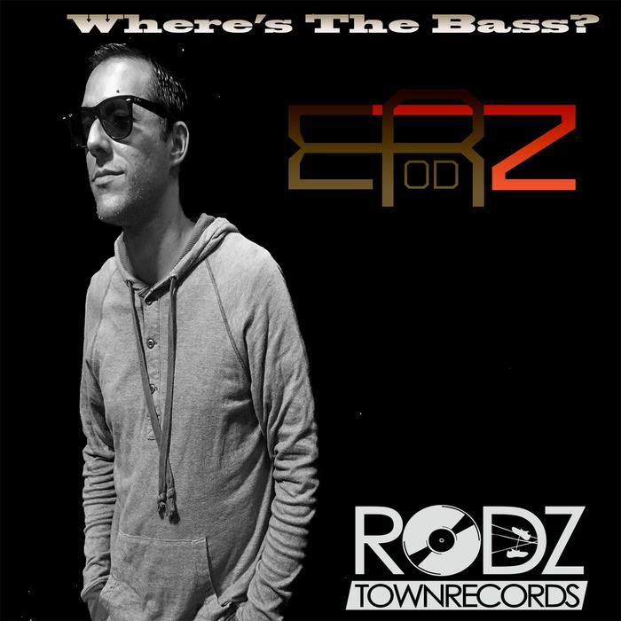 E RODZ - Where's The Bass?