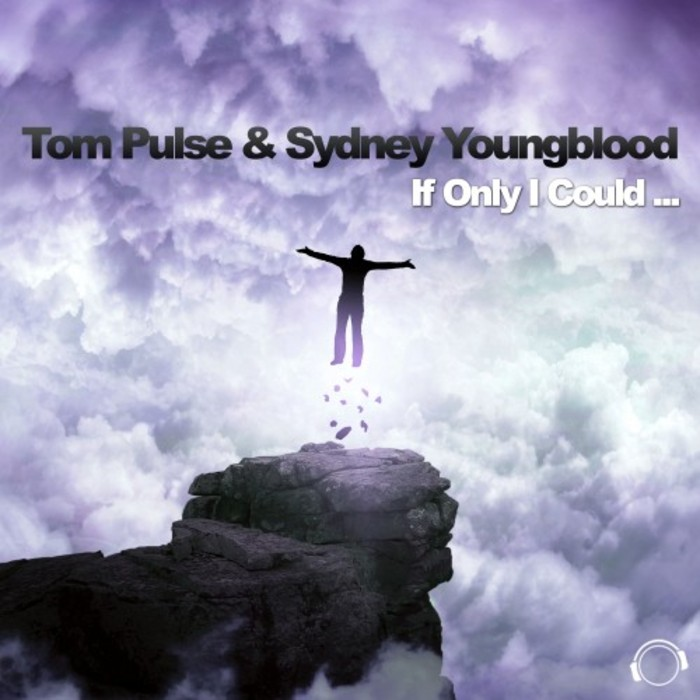 TOM PULSE & SYDNEY YOUNGBLOOD - If Only I Could (The Hands Up Remixes)