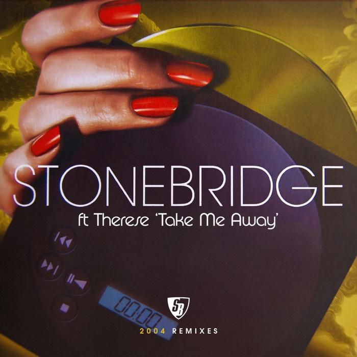 STONEBRIDGE feat THERESE - Take Me Away (2004 Remixes)