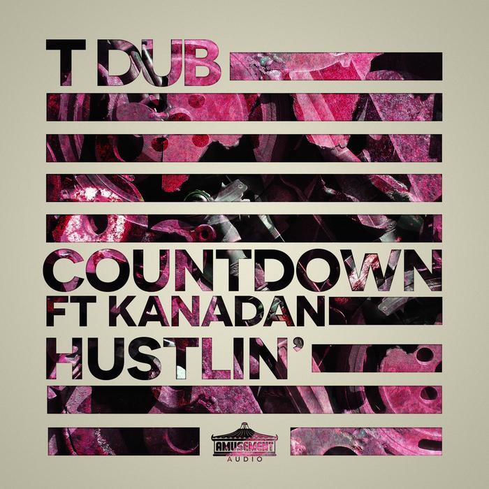 T DUB feat KANADAN - Countdown/Hustlin'