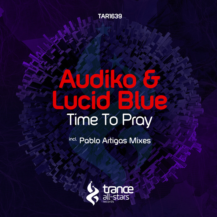 AUDIKO/LUCID BLUE - Time To Pray