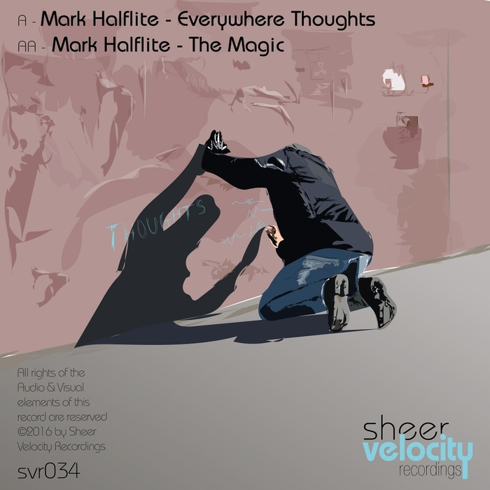 MARK HALFLITE - Everywhere Thoughts/The Magic