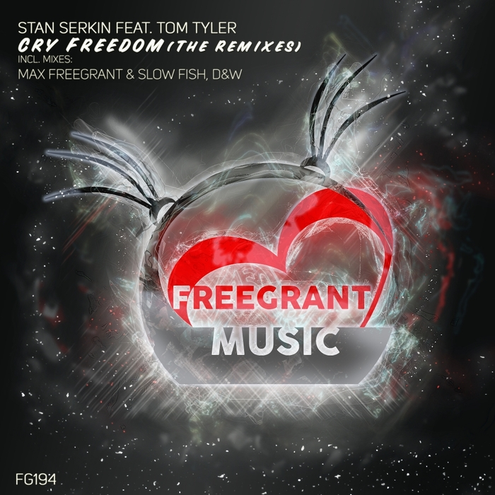 STAN SERKIN feat TOM TYLER - Cry Freedom (The Remixes)