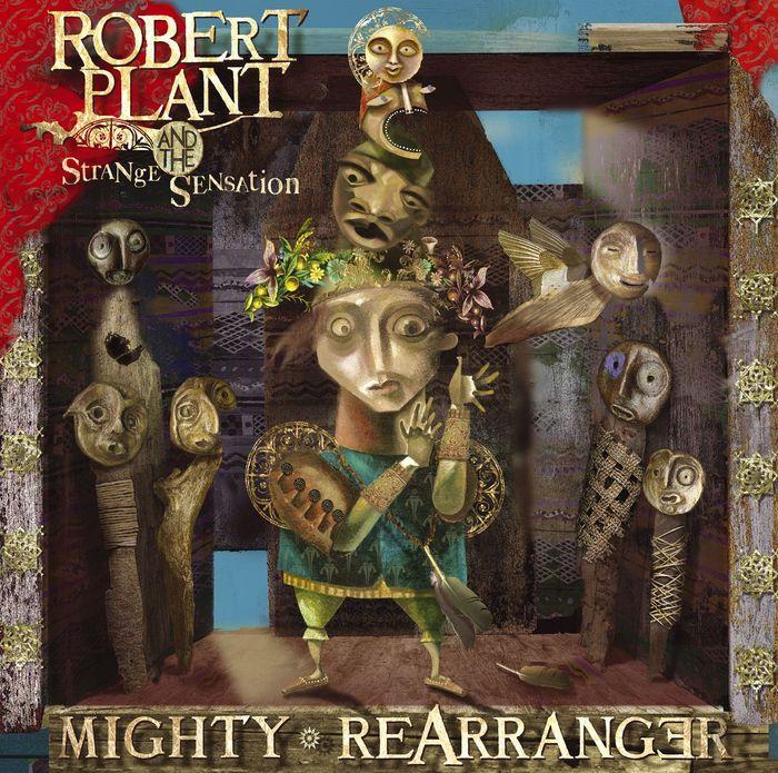 ROBERT PLANT & THE STRANGE SENSATION - Mighty Rearranger
