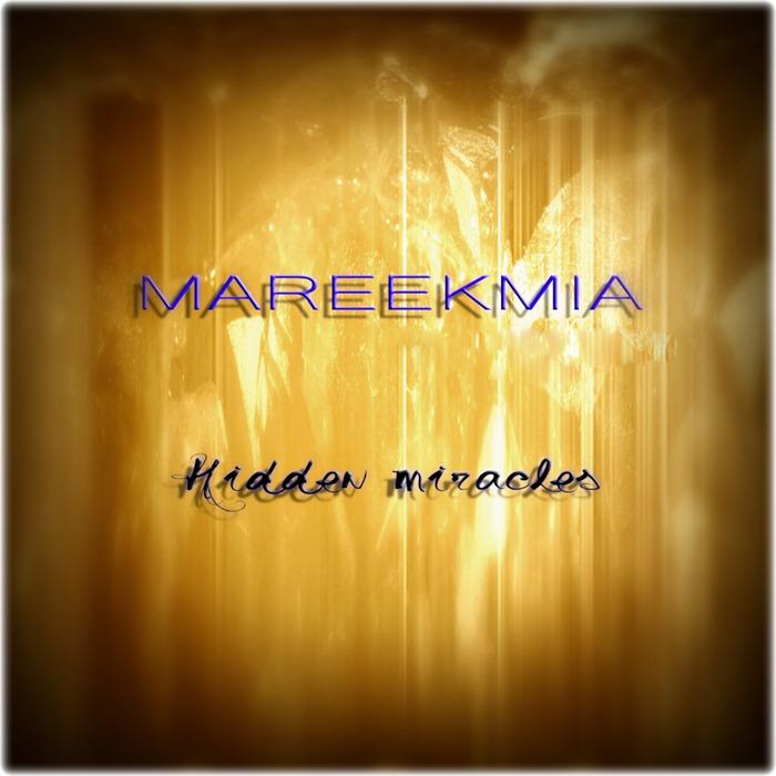 MAREEKMIA - Hidden Miracles