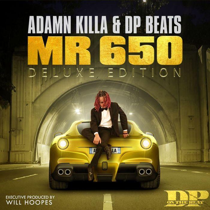 ADAMN KILLA - Adamn Killa & DP Beats Present/Mr 650 (Deluxe Edition)