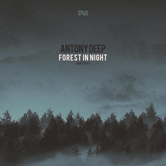 ANTONY DEEP - Forest In Night