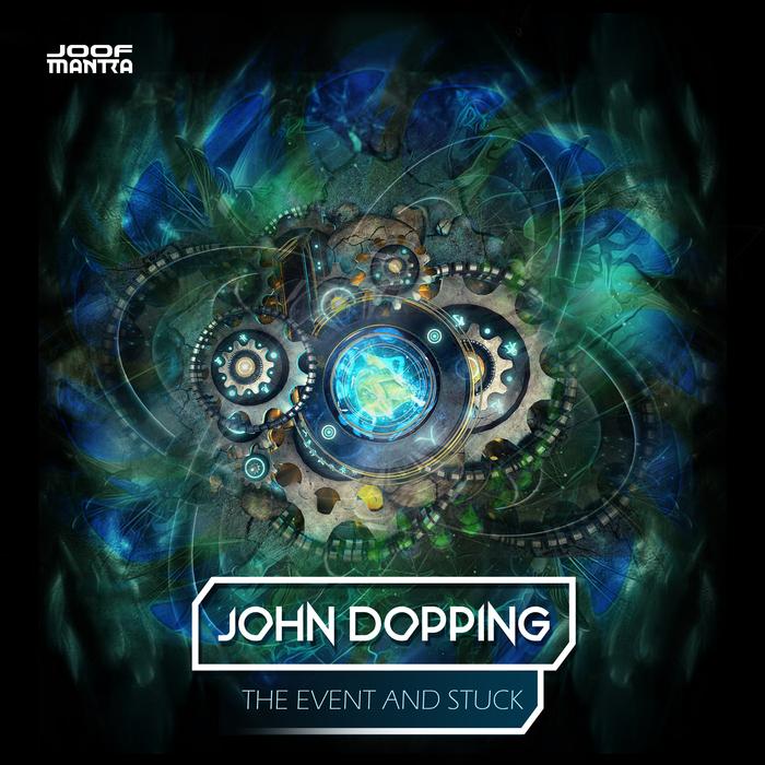 JOHN DOPPING - The Event & Stuck
