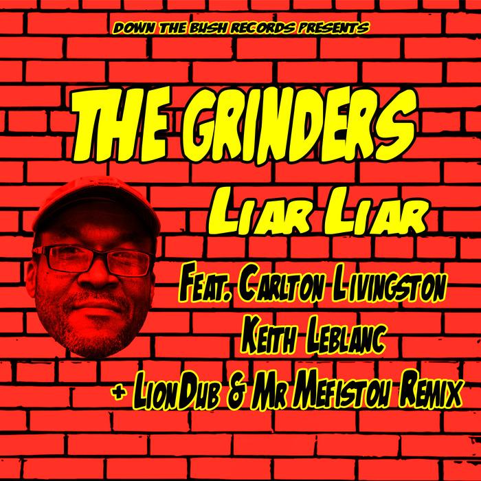 THE GRINDERS - Liar Liar