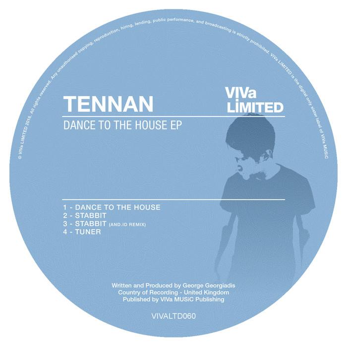 TENNAN - Dance To The House EP